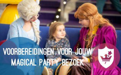 Voorbereidingen voor jouw Magical Party bezoek